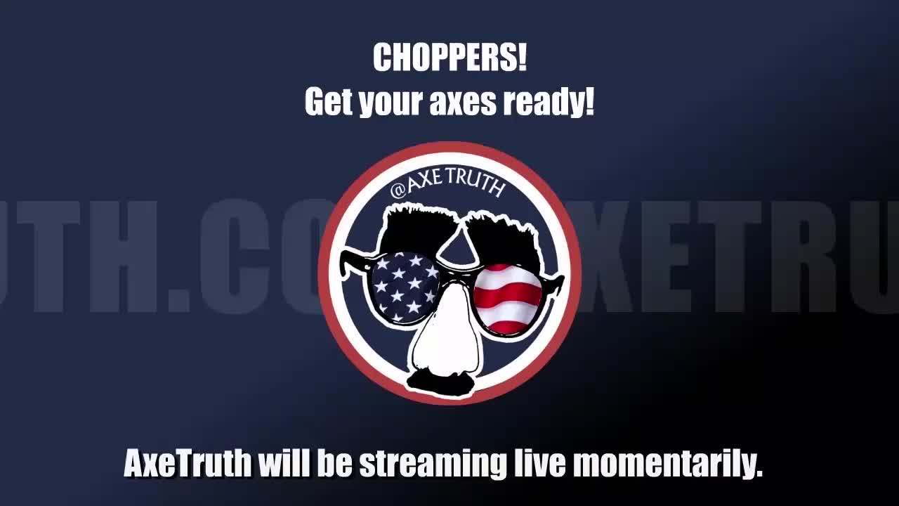 AxeTruth.com - Chopping Block on 31-Oct-19-13:40:20