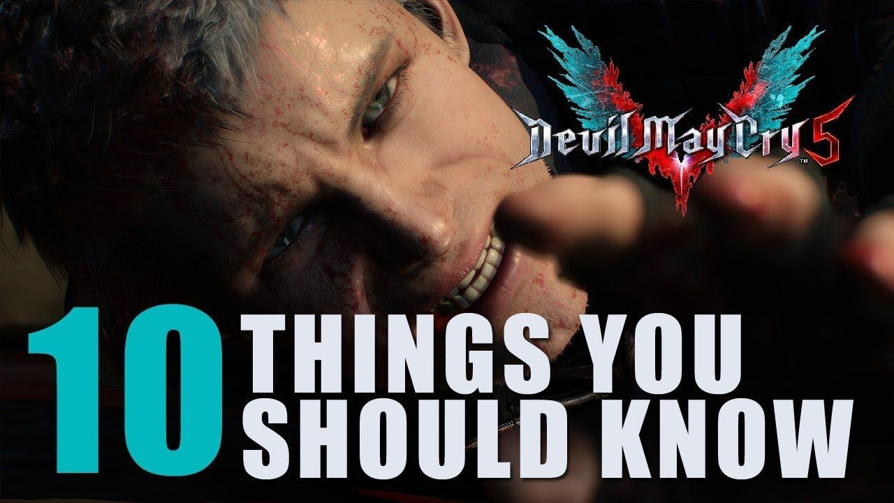 10 Things You Should Know Before You Play Devil May Cry 5