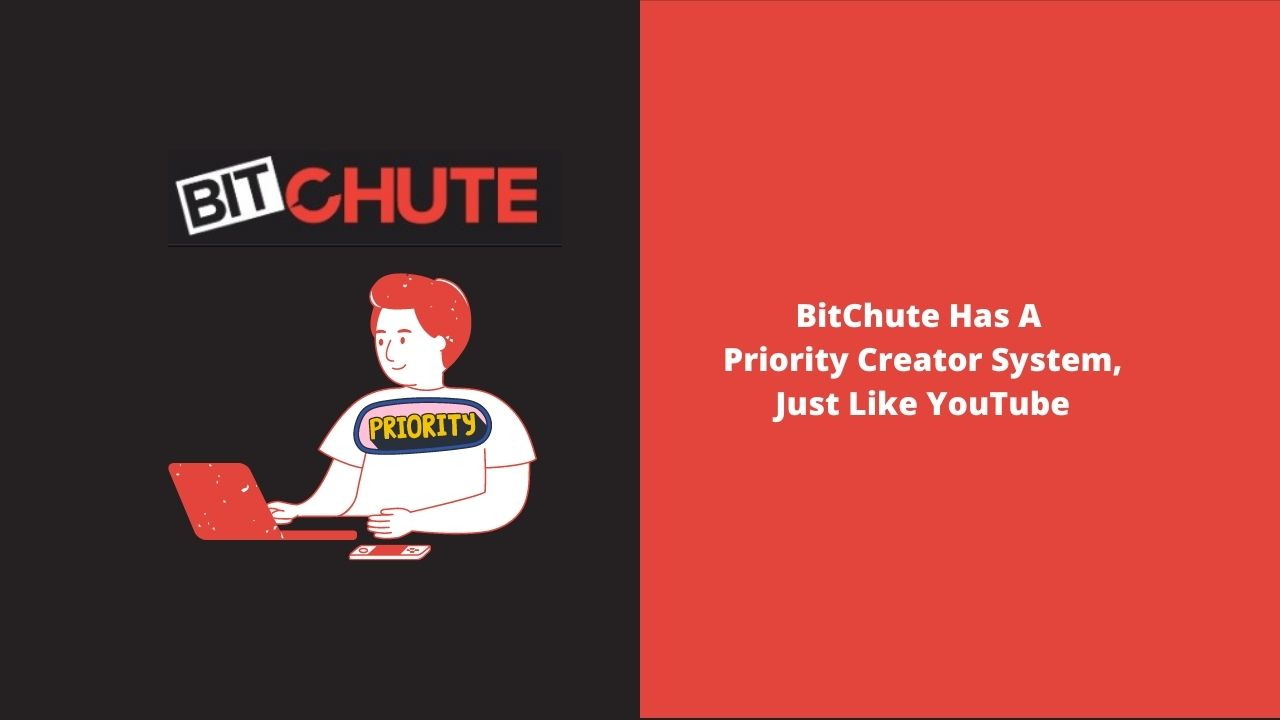 BitChute Has A Priority Creator System, Just Like YouTube