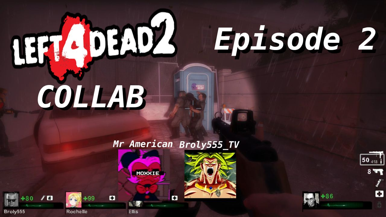 Left 4 Dead 2 Collab with Broly555_TV Episode 2