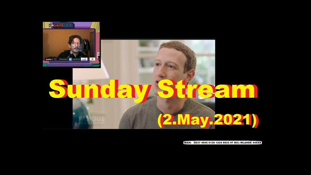 Sunday Stream (2.May.2021)